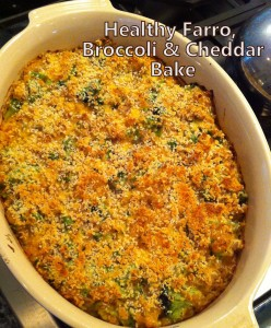 Recipe: Healthy Farro, Broccoli & Cheddar Bake (Fresh Start Nutrition)