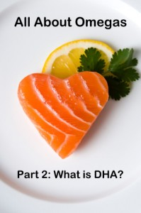 All About Omegas: What is DHA? (Fresh Start Nutrition)